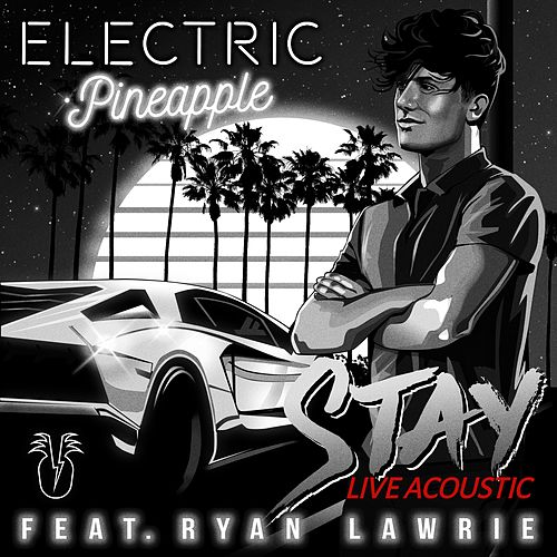 Stay (Live Acoustic) de Electric Pineapple
