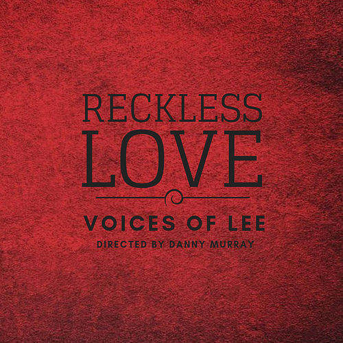 Reckless Love by Voices Of Lee