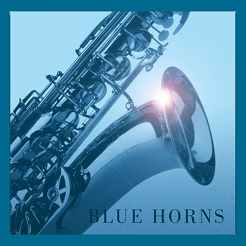 Blue Horns by Various Artists