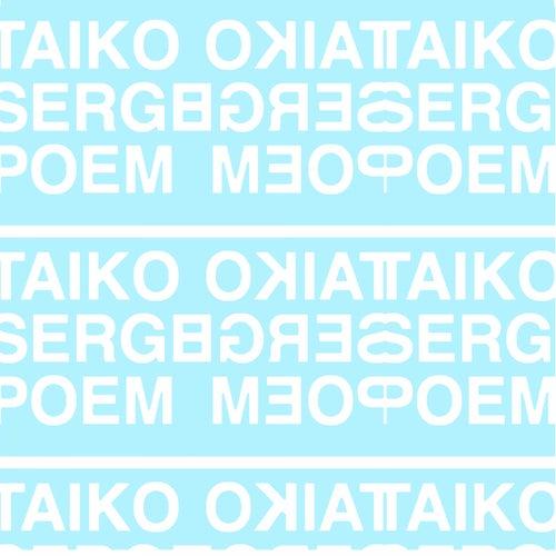 Taiko Serge Poem von Blood Music