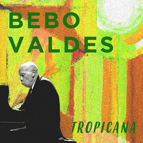 Tropicana by Bebo Valdes