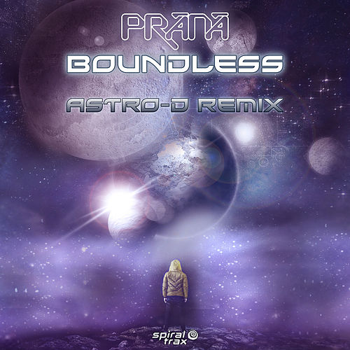 Boundless (Astro-D Remix) by Prana