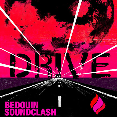 Drive by Bedouin Soundclash