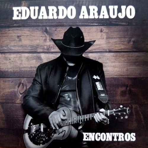 Encontros de Eduardo Araujo