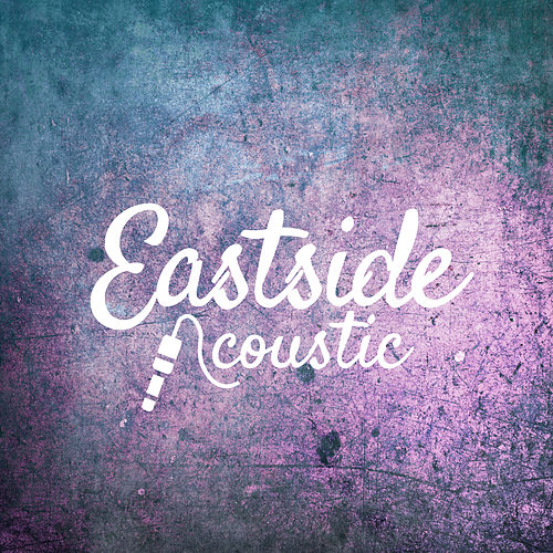 Eastside (Acoustic) by Matt Johnson and Amber Leigh Irish