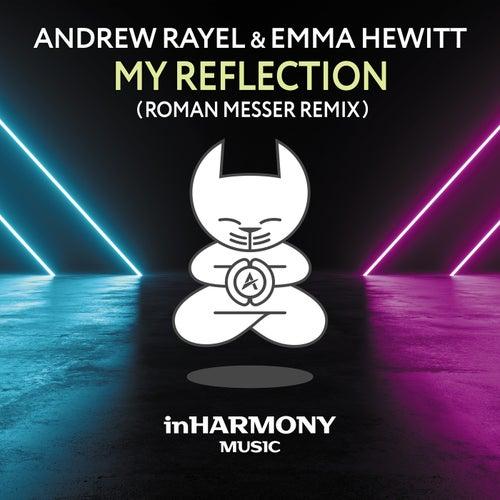 My Reflection (Roman Messer Remix) van Andrew Rayel