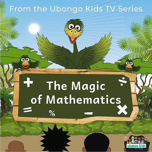 The Magic of Mathematics (From the Ubongo Kids TV Series) by Ubongo Kids