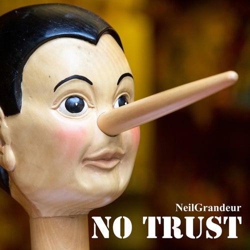 No Trust by NeilGrandeur