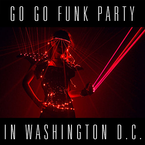 Go Go Funk Party in Washington D.C. by Various Artists
