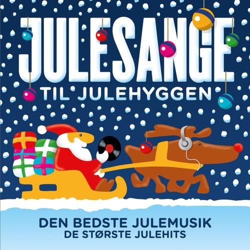 Julesange Til Julehyggen – Den Bedste Julemusik – De Største Julehits by Various Artists