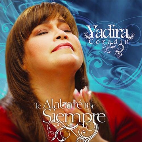 Te Alabaré Por Siempre de Yadira Coradin