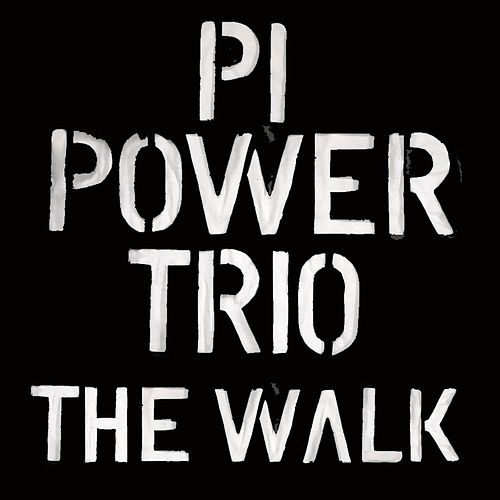 The Walk by PI Power Trio