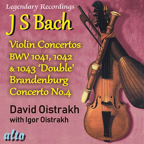 Bach: The Violin Concertos, Brandenburg Concerto No. 4 by David Oistrakh