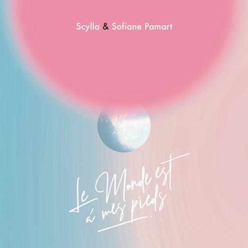 Le monde est à mes pieds de Scylla & Sofiane Pamart