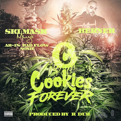 Cookies Forever (feat. Berner & Sonic) by AR-15 Mad Flow
