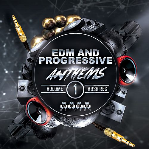 EDM and Progressive Anthems, Vol. 1 de Various Artists