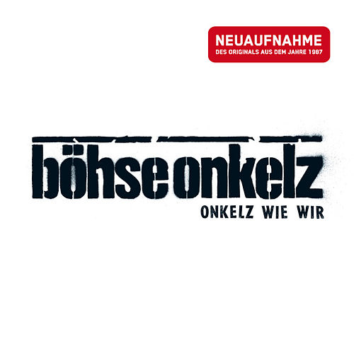 Onkelz wie wir - Neuaufnahme by Böhse Onkelz