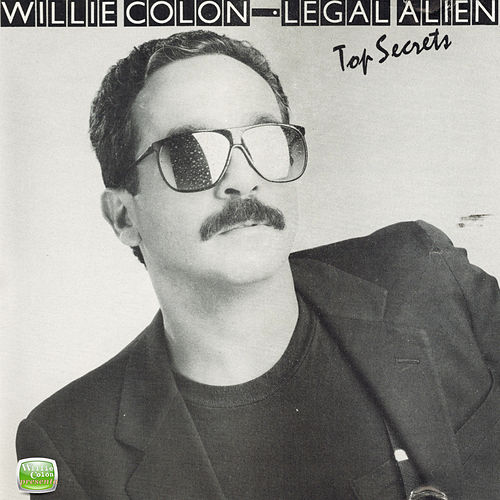 Legal Alien - Top Secrets de Willie Colon