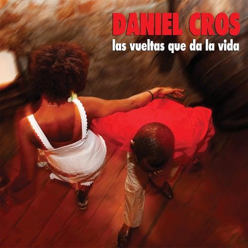 Las vueltas que da la vida de Daniel Cros