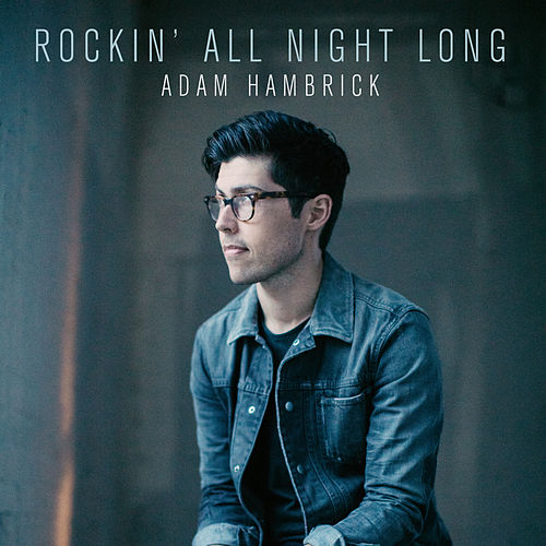 Rockin' All Night Long by Adam Hambrick