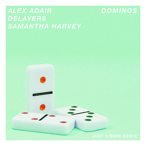 Dominos (Just Kiddin Remix) von Alex Adair
