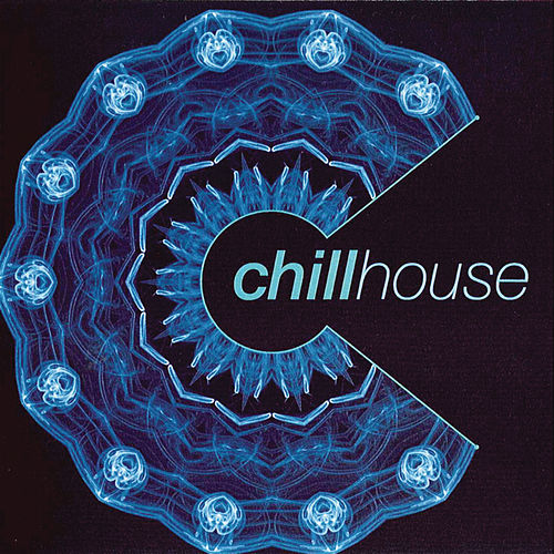 Chill House de Various Artists
