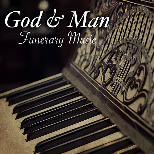 God & Man Funerary Music by Various Artists