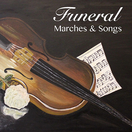 Funeral Marches & Songs by Various Artists