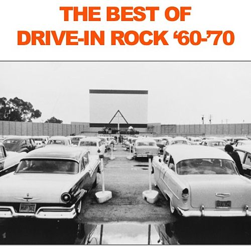 The Best of Drive-In Rock: '60-'70 de Various Artists