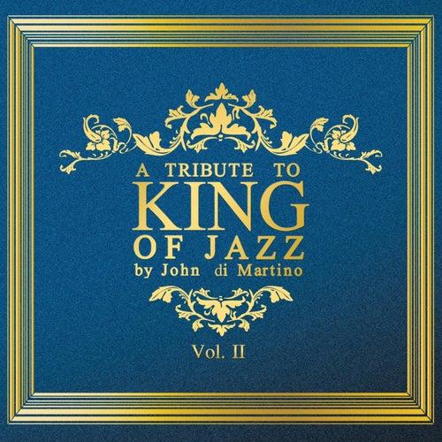 A Tribute to King of Jazz by John di Martino, Vol. 2 von John Di Martino