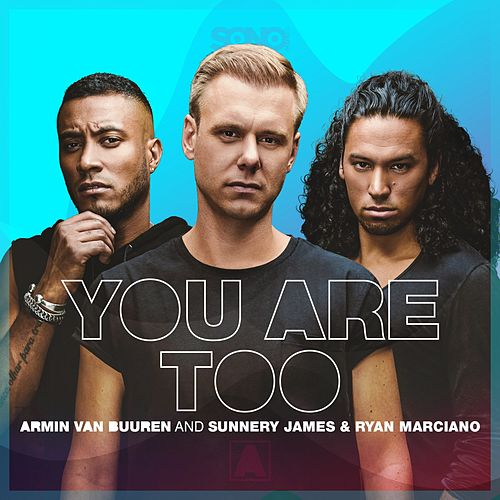 You Are Too von Sunnery James Armin van Buuren