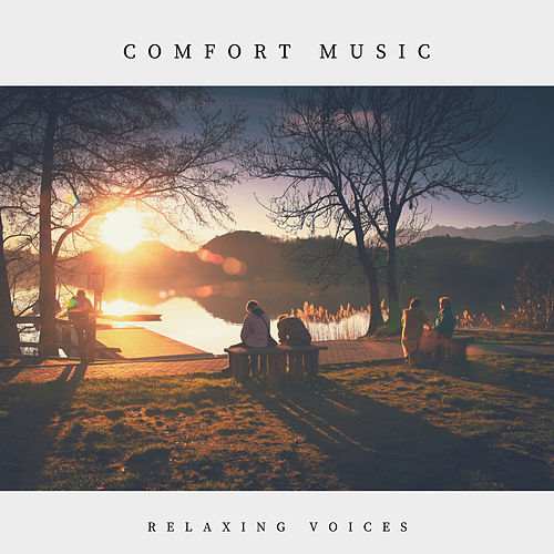 Comfort Music: Relaxing Voices von Various Artists