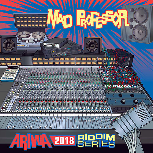Ariwa 2018 Riddim Series by Mad Professor