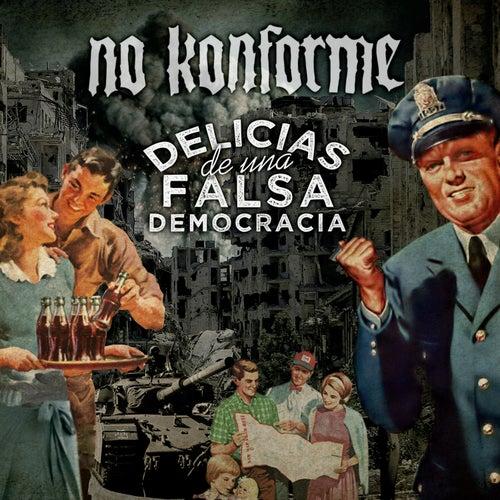 Delicias de una Falsa Democracia von NOKONFORME