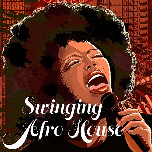 Swinging Afro House de Various Artists