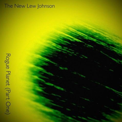 Rogue Planet, Pt. 1 de The New Lew Johnson