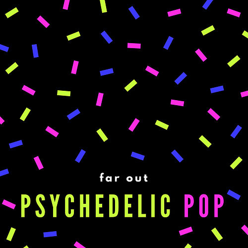 Far out Psychedelic Pop by Various Artists