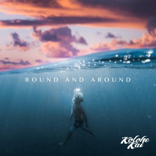 Round and Around by Kolohe Kai