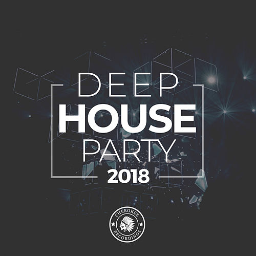 Deep House Party 2018 - EP by Various Artists