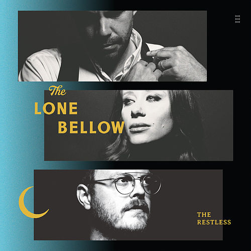 The Restless by The Lone Bellow