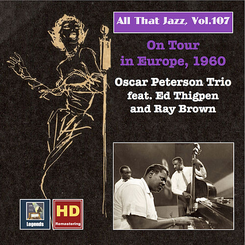 All That Jazz, Vol. 107: Oscar Peterson Trio on Tour in Europe, 1960 (Remastered 2018) de Oscar Peterson