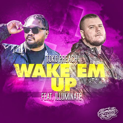Wake Em Up (feat. Illuminate) de Toko Preach