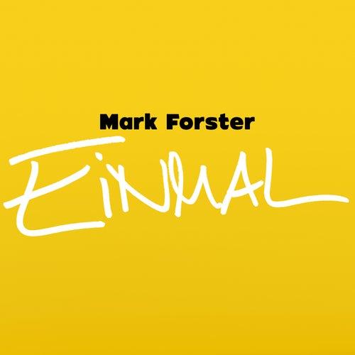 Einmal de Mark Forster