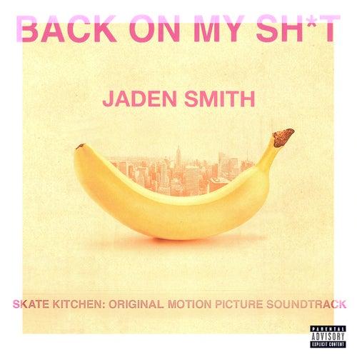 BACK ON MY SH*T de Jaden
