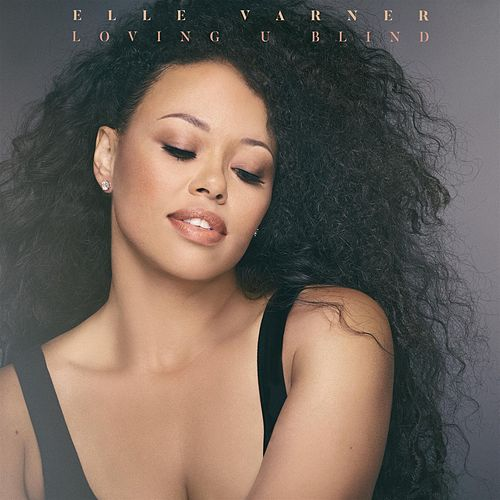 Loving U Blind by Elle Varner