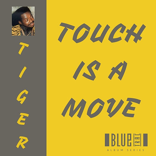 Touch is a Move de Tiger
