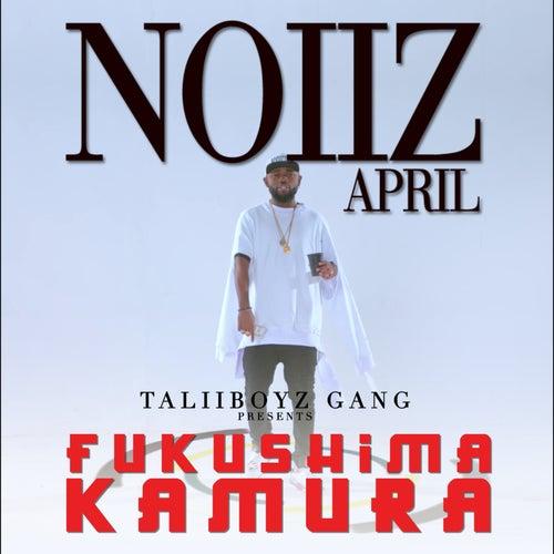 Fukushima Kamura de Noiiz April