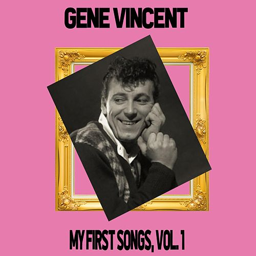 Gene Vincent / My First Songs, Vol. 1 de Gene Vincent