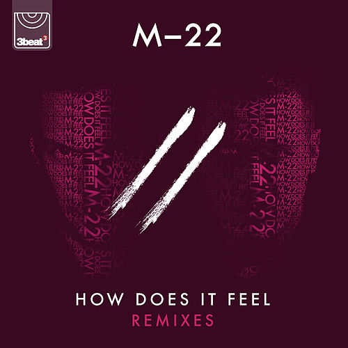 How Does It Feel (Remixes) von M-22