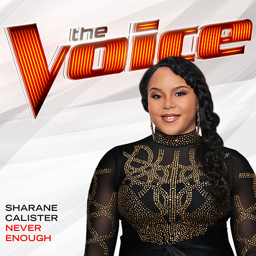 Never Enough (The Voice Performance) de Sharane Calister